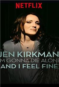 Jen Kirkman: I'm Gonna Die Alone (And I Feel Fine) (2015) Poster