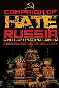 Campaign of Hate: Russia and Gay Propaganda (2014) Poster