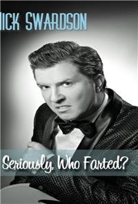 Nick Swardson: Seriously, Who Farted? (2009) poster