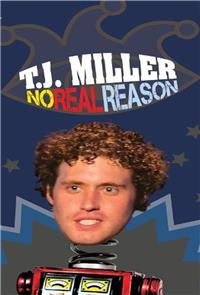T.J. Miller: No Real Reason (2011) poster