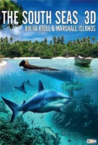 The South Seas 3D: Bikini Atoll & Marshall Islands (2012) Poster
