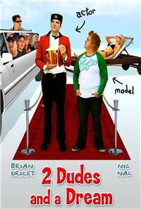 2 Dudes and a Dream (2009) 1080p Poster