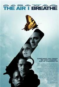 The Air I Breathe (2007) Poster