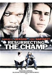 Resurrecting the Champ (2007) Poster
