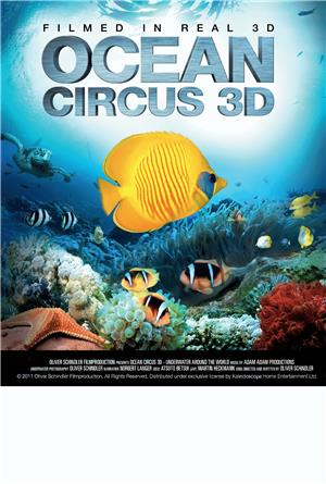 Ocean Circus 3D - Underwater Around the World (2012) Poster