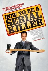 How to Be a Serial Killer (2008) Poster