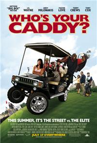Who's Your Caddy? (2007) Poster