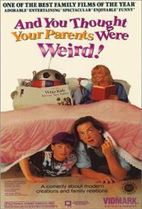 And You Thought Your Parents Were Weird! (1991) Poster