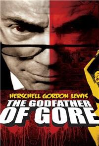 Herschell Gordon Lewis: The Godfather of Gore (2010) Poster