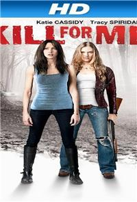 Kill for Me (2013) Poster