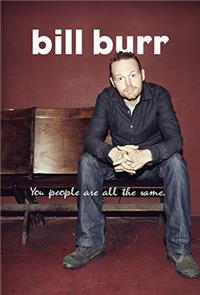 Bill Burr: You People Are All The Same (2012) Poster