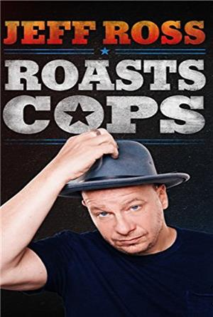 Jeff Ross Roasts Cops (2016) Poster
