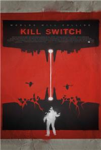 Kill Switch (2017) 1080p Poster