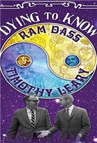 Dying to Know: Ram Dass & Timothy Leary (2014) Poster