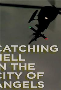 Catching Hell in the City of Angels (2013) Poster