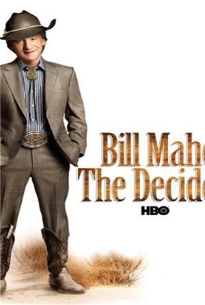 Bill Maher: The Decider (2007) Poster