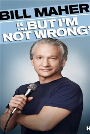 Bill Maher: '...But I'm Not Wrong' (2010) Poster