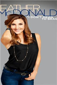 Heather McDonald: I Don't Mean to Brag (2014) Poster