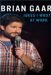 Brian Gaar: Jokes I Wrote At Work (2015) Poster