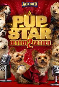 Pup Star: Better 2Gether (2017) Poster