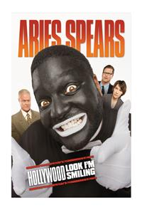Aries Spears: Hollywood, Look I'm Smiling (2011) Poster