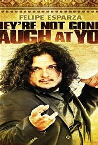 Felipe Esparza: They're Not Gonna Laugh At You (2012) Poster