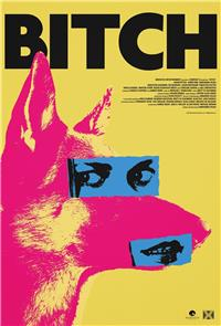 Bitch (2017) Poster