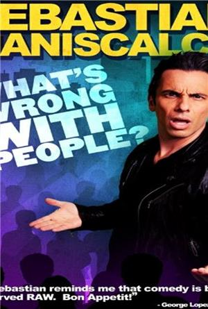 Sebastian Maniscalco: What's Wrong with People? (2012) Poster