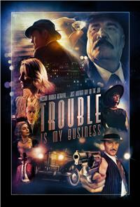 Trouble Is My Business (2018) Poster