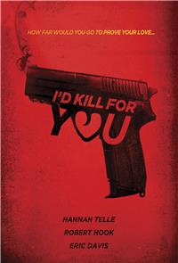 I'd Kill for You (2018) Poster