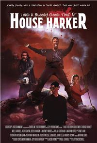 I Had A Bloody Good Time At House Harker (2016) Poster