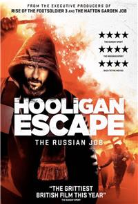 Hooligan Escape The Russian Job (2018) 1080p Poster