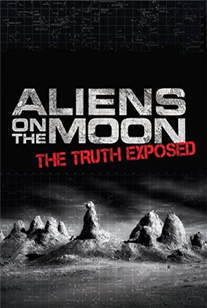 Aliens on the Moon: The Truth Exposed (2014) Poster
