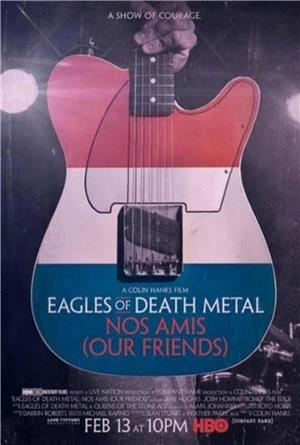 Eagles of Death Metal: Nos Amis (Our Friends) (2017) Poster
