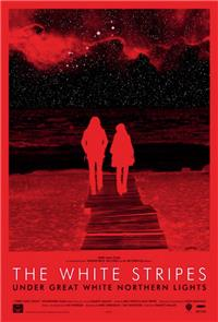 The White Stripes: Under Great White Northern Lights (2009) 1080p Poster