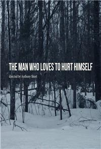 The Man Who Loves to Hurt Himself (2018) Poster