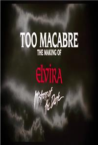 Too Macabre: The Making of Elvira, Mistress of the Dark (2018) Poster