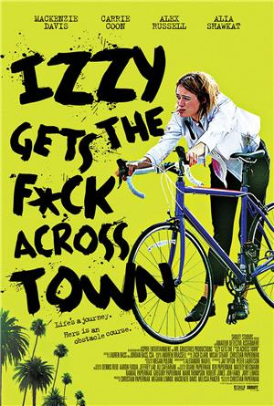 Izzy Gets the F*ck Across Town (2018) Poster