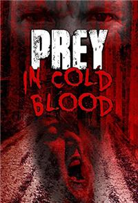 Prey, in Cold Blood (2018) Poster