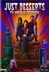 Just Desserts: The Making of 'Creepshow' (2007) Poster
