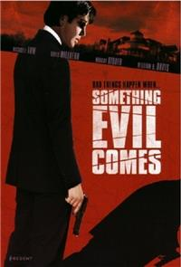 Something Evil Comes (2009) poster