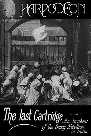 The Last Cartridge, an Incident of the Sepoy Rebellion in India (1908) Poster