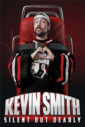 Kevin Smith: Silent but Deadly (2018) Poster