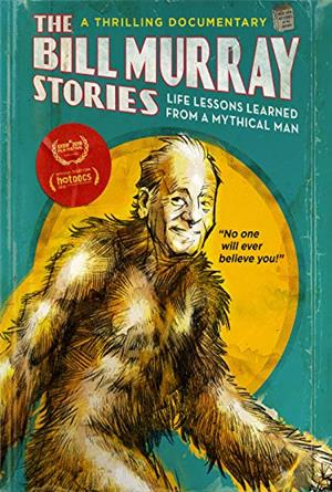 The Bill Murray Stories: Life Lessons Learned from a Mythical Man (2018) 1080p Poster