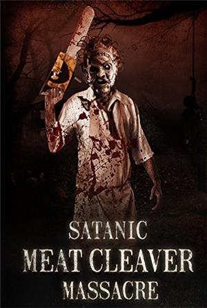 Satanic Meat Cleaver Massacre (2018) 1080p Poster