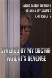 Stalked by My Doctor: Patient's Revenge (2018) Poster