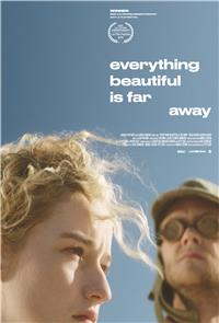 Everything Beautiful Is Far Away (2017) 1080p Poster