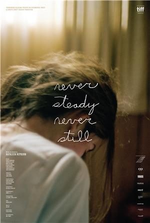 Never Steady, Never Still (2017) 1080p Poster