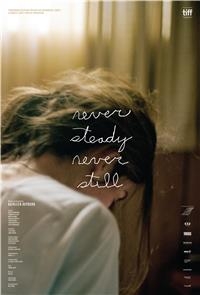 Never Steady, Never Still (2017) Poster