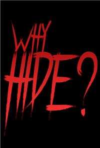 Why Hide? (2018) Poster
